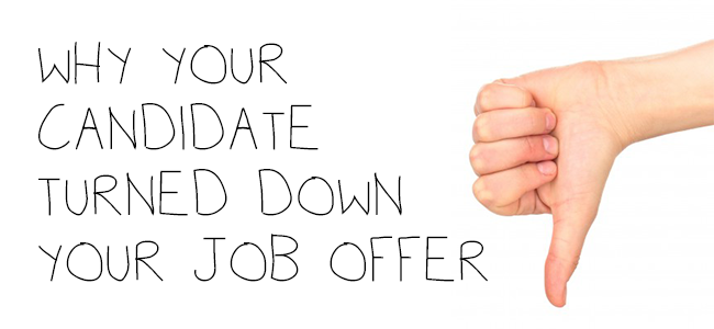 why-candidate-turned-down-your-job-offer